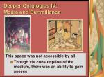 deeper ontologies iv media and surveillance96