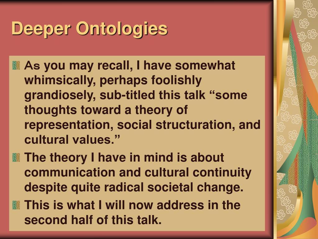 Deeper Ontologies