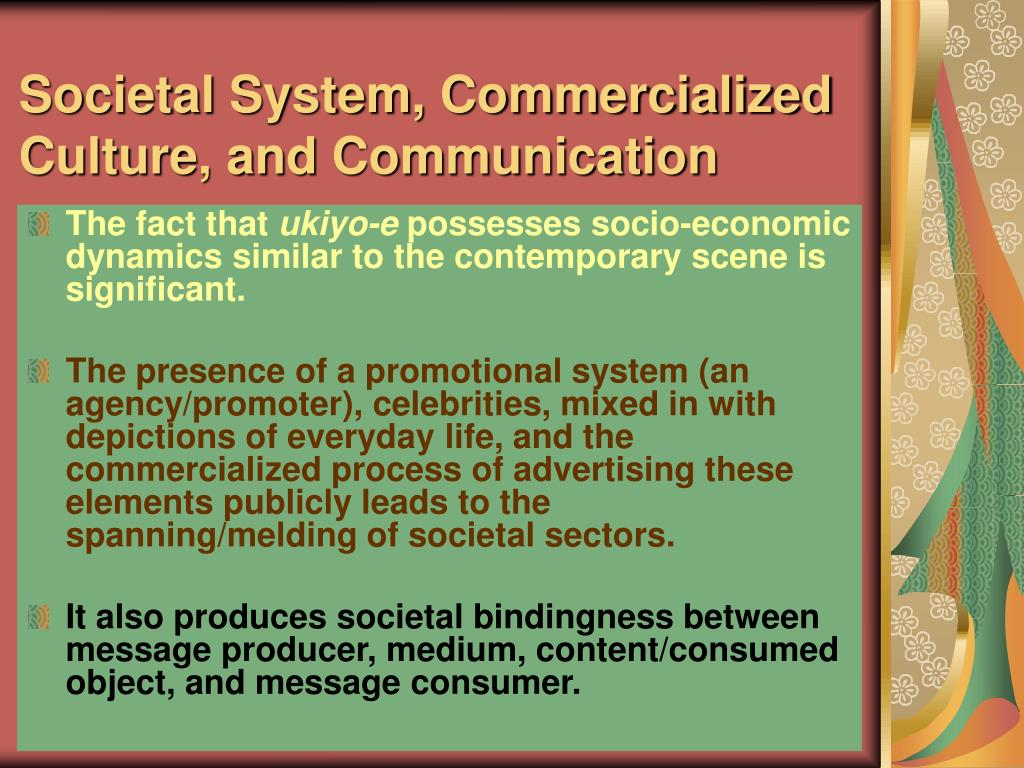 Societal System, Commercialized Culture, and Communication