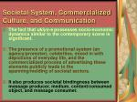 societal system commercialized culture and communication