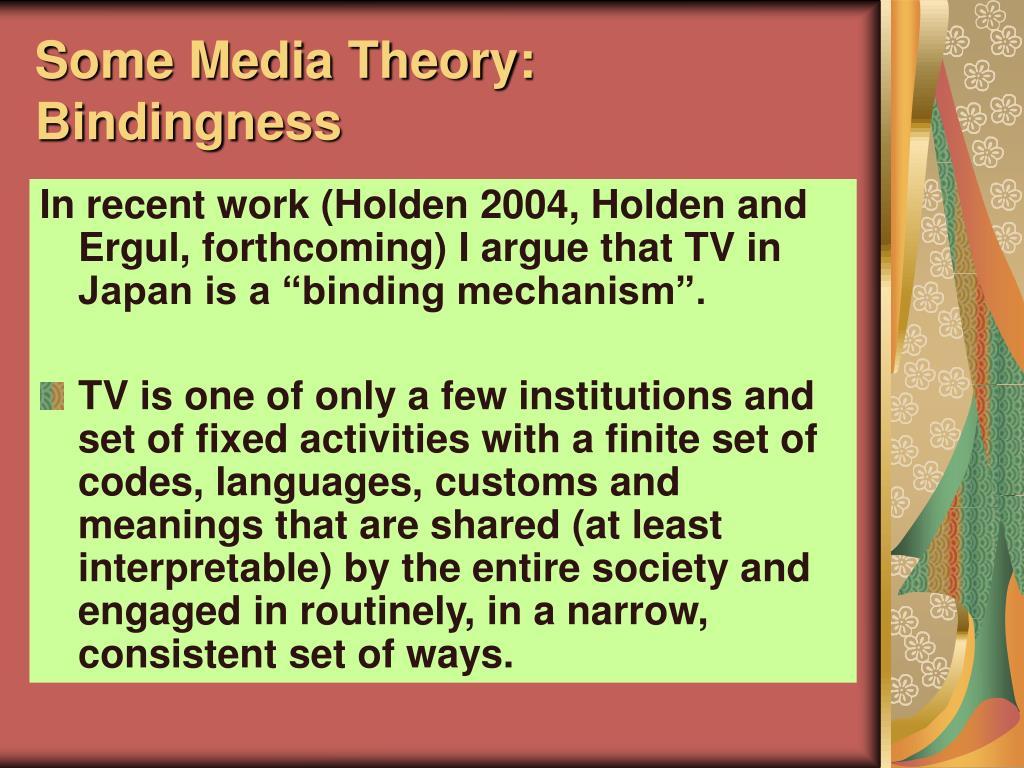 Some Media Theory: Bindingness