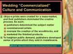 wedding commercialized culture and communication