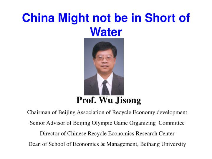 China Might not be in Short of  Water