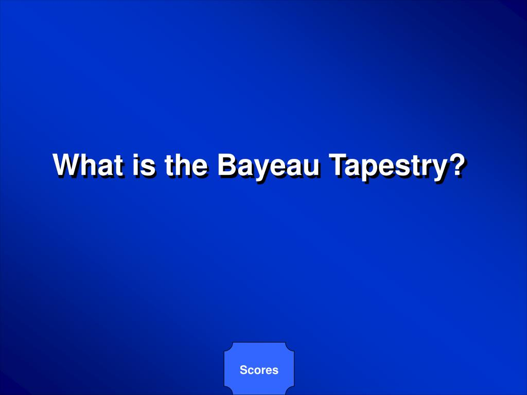 What is the Bayeau Tapestry?