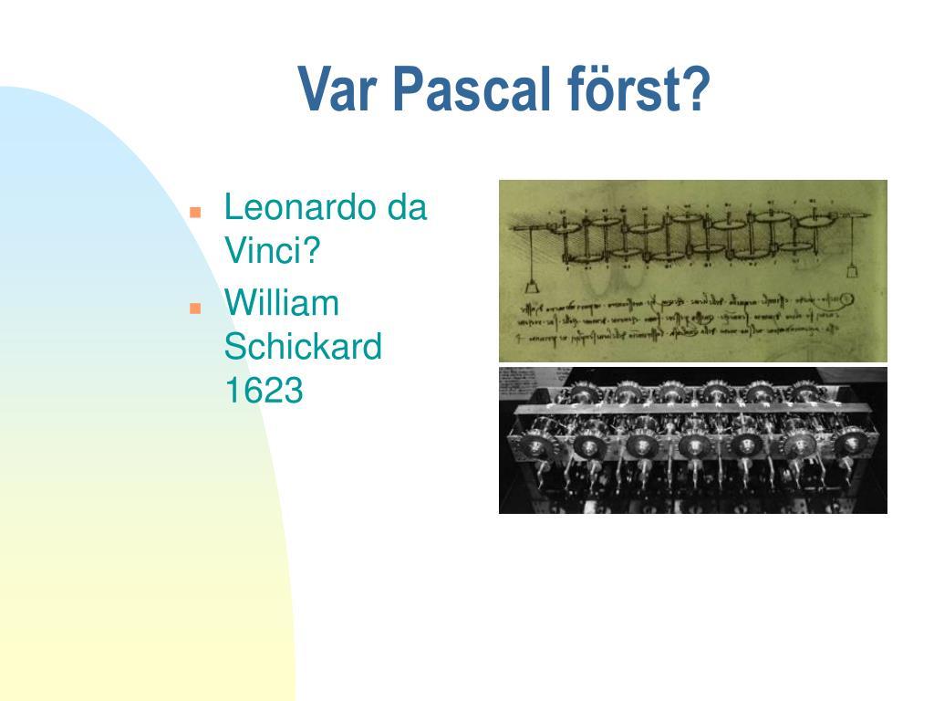 Var Pascal först?