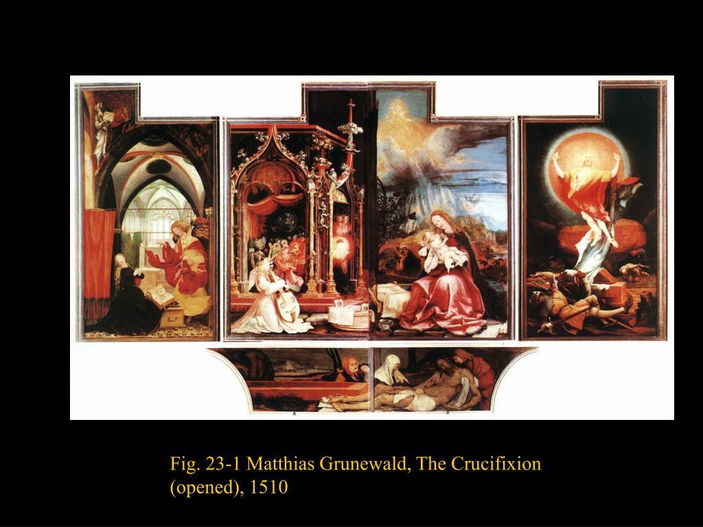 Fig. 23-1 Matthias Grunewald, The Crucifixion