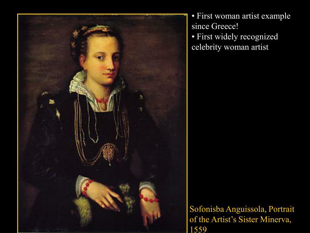 • First woman artist example since Greece!