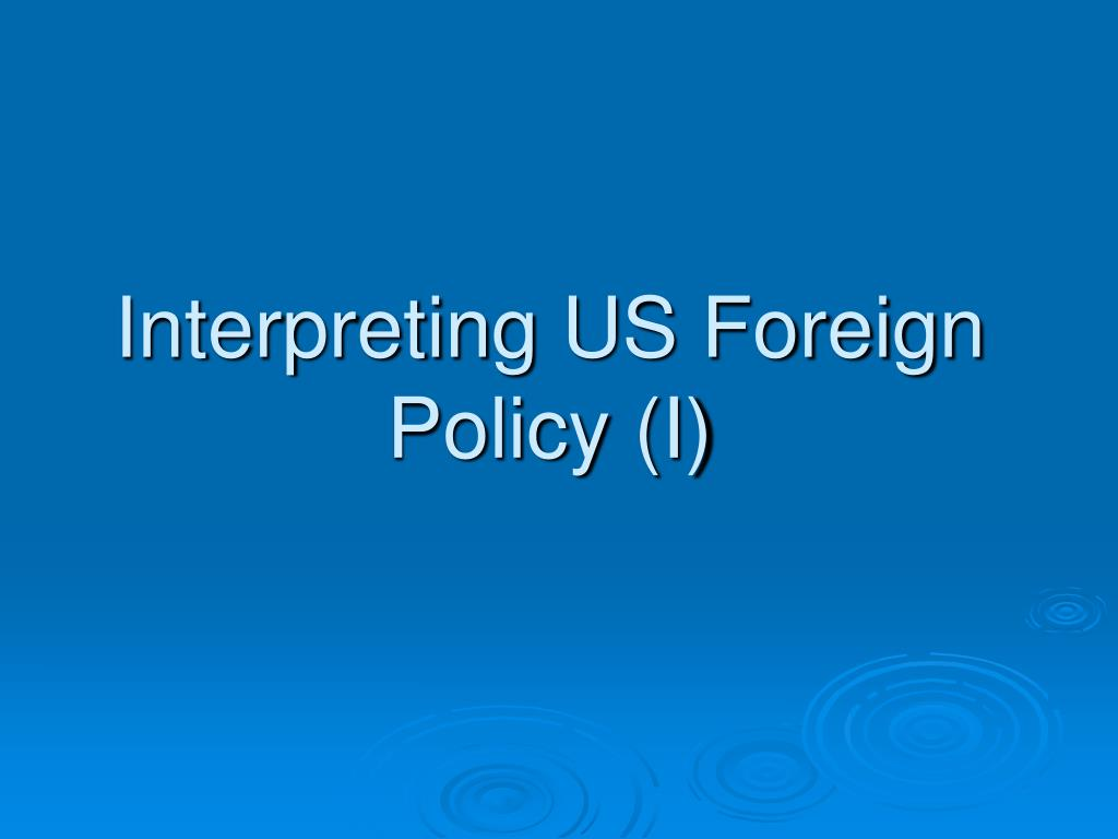 interpreting us foreign policy i