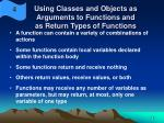 using classes and objects as arguments to functions and as return types of functions