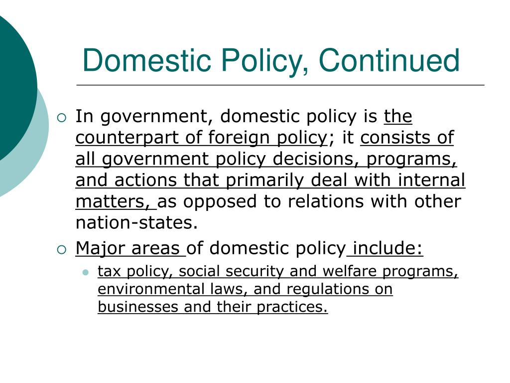 Domestic Policy, Continued