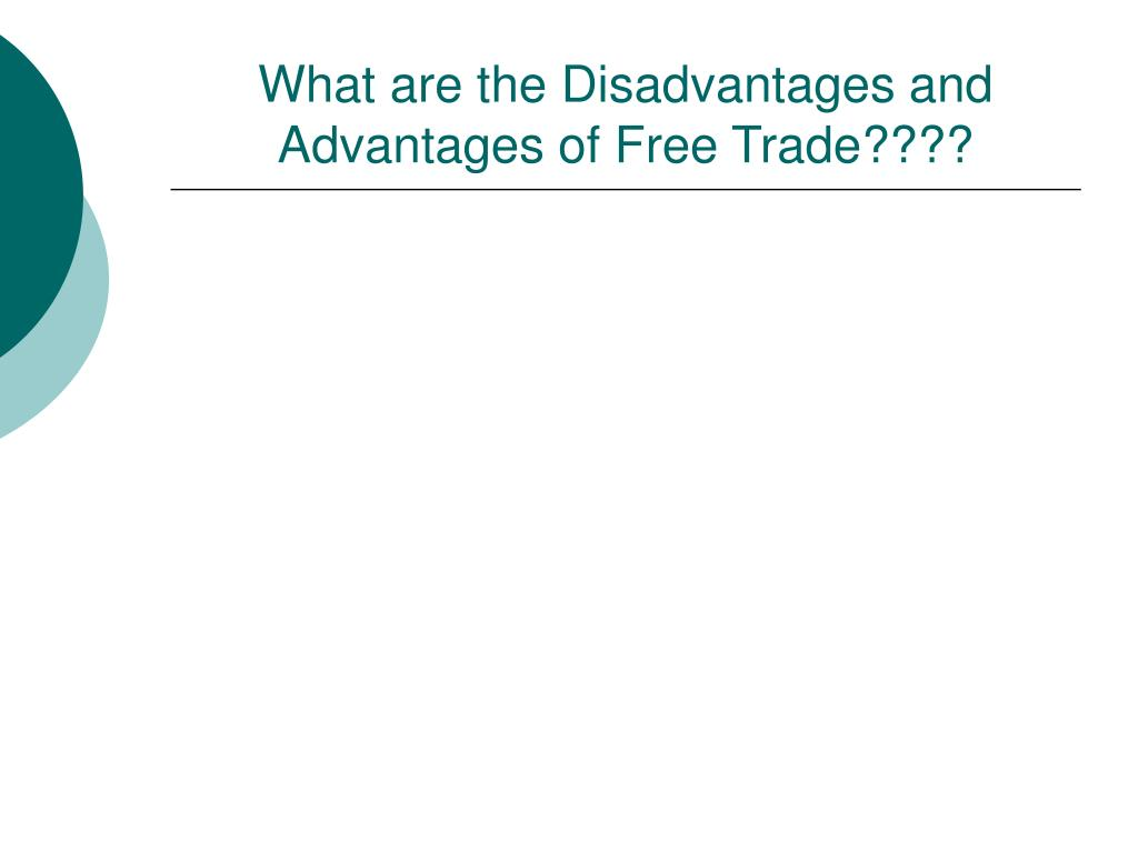 What are the Disadvantages and Advantages of Free Trade????
