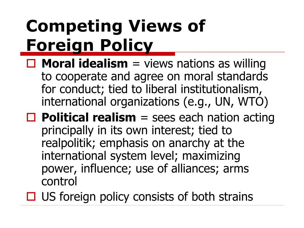 Competing Views of Foreign Policy