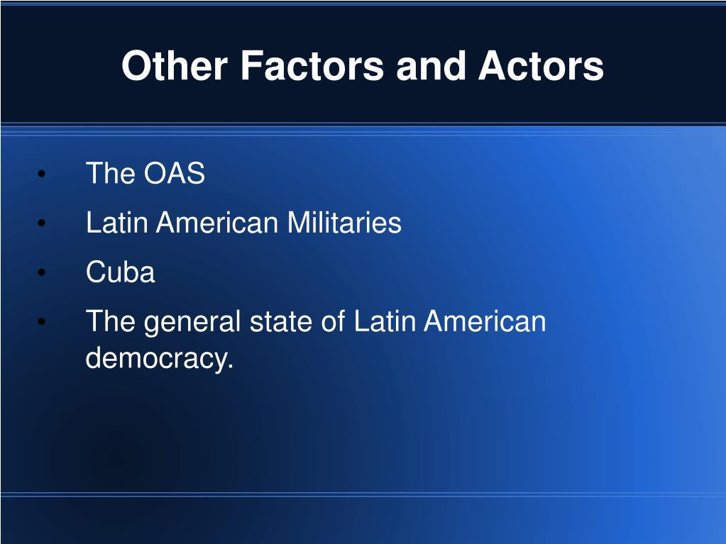 Other Factors and Actors