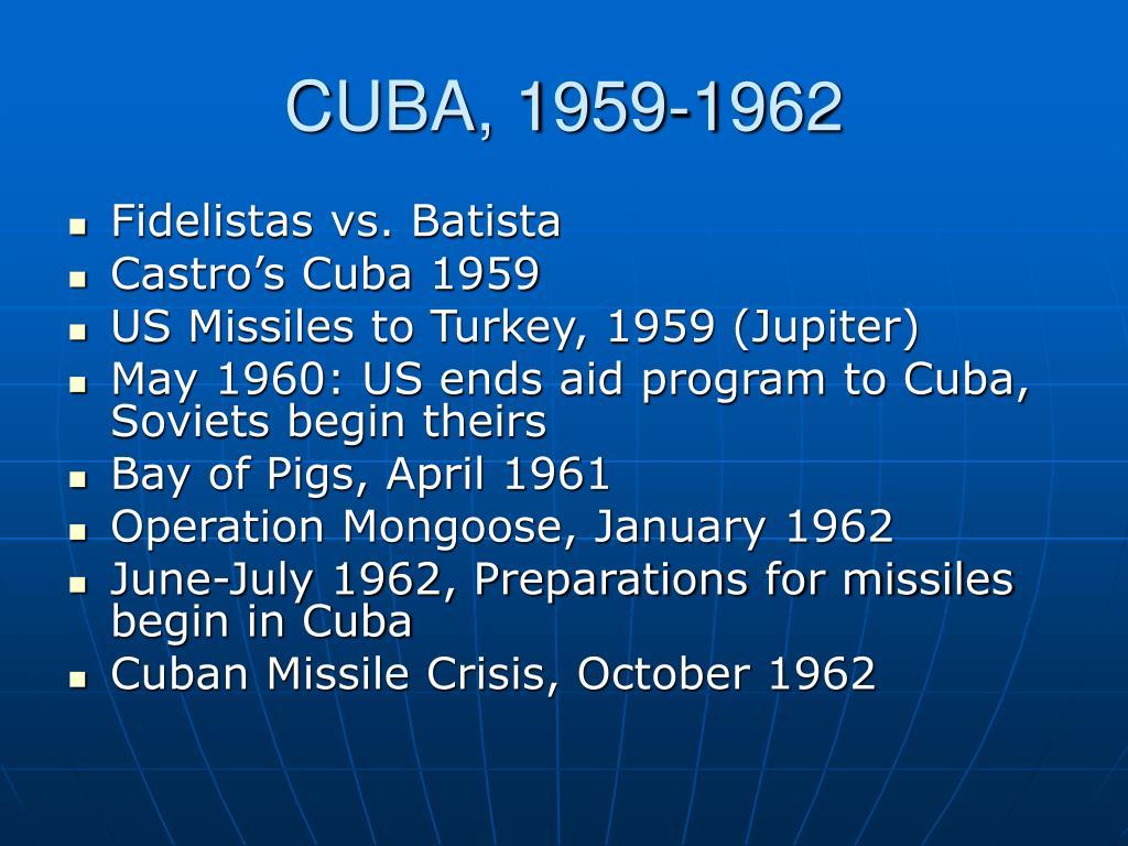 CUBA, 1959-1962