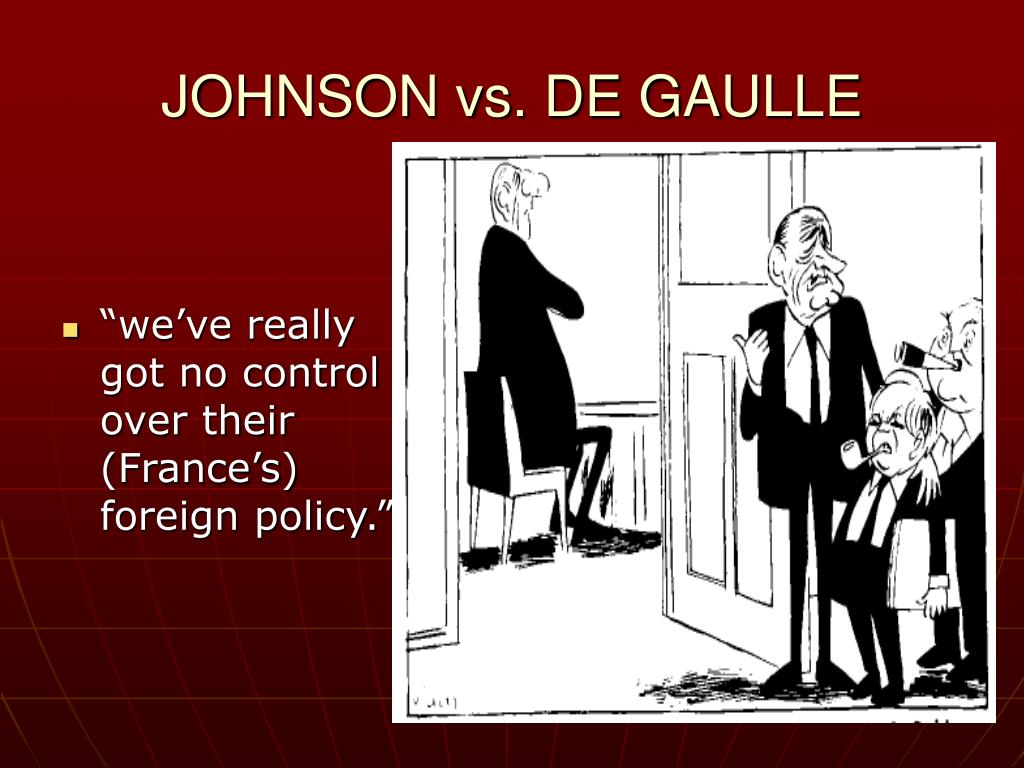 JOHNSON vs. DE GAULLE
