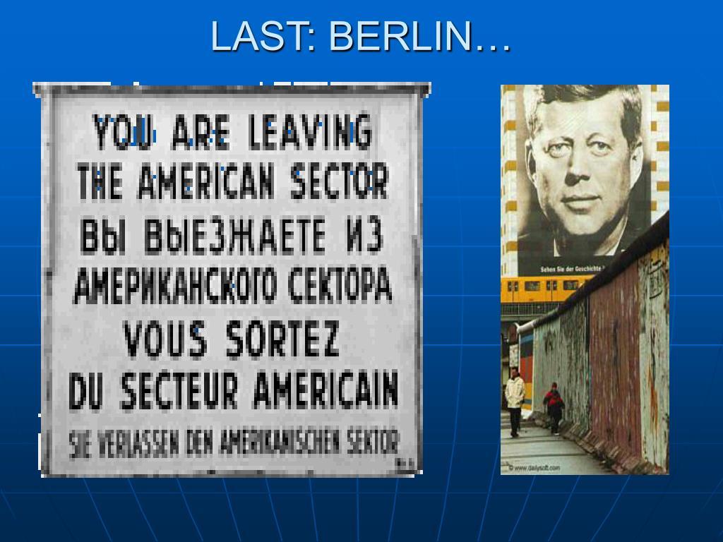 LAST: BERLIN…