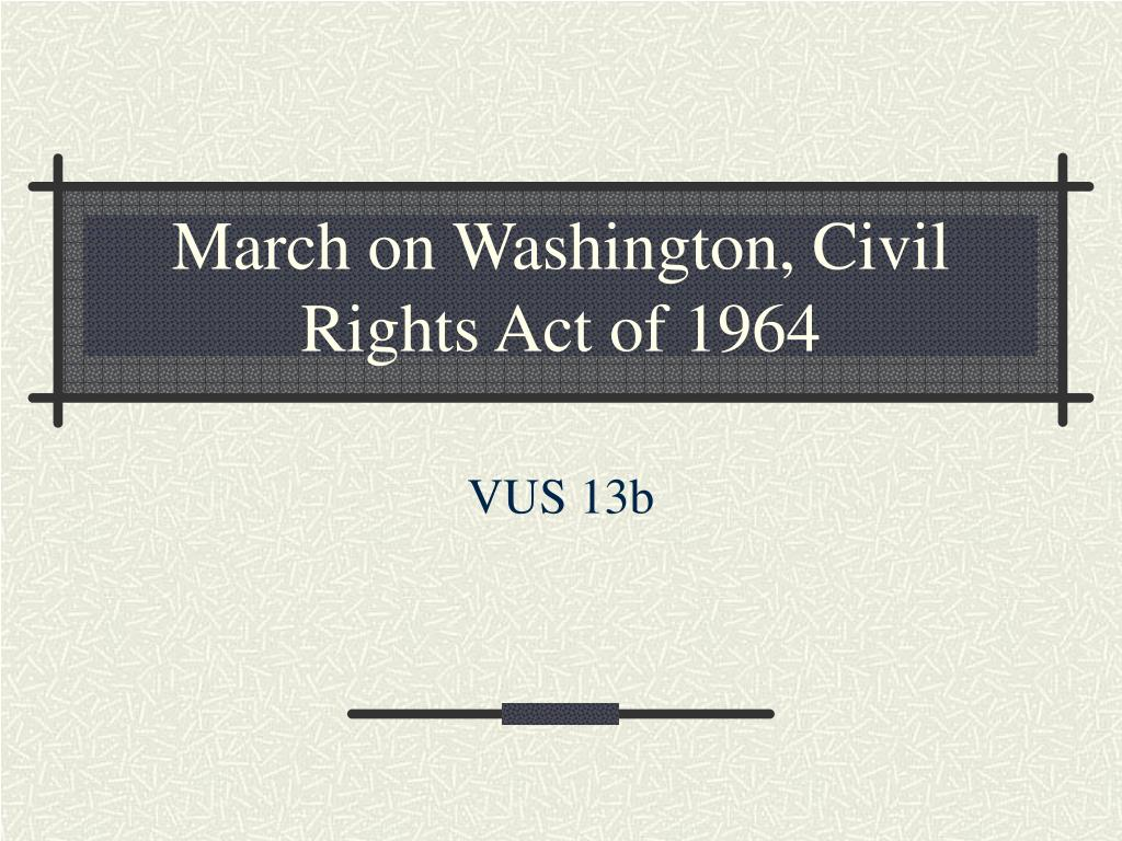March on Washington, Civil Rights Act of 1964