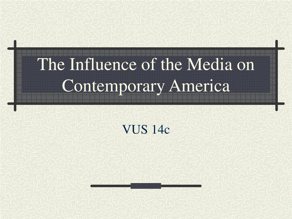 The Influence of the Media on Contemporary America