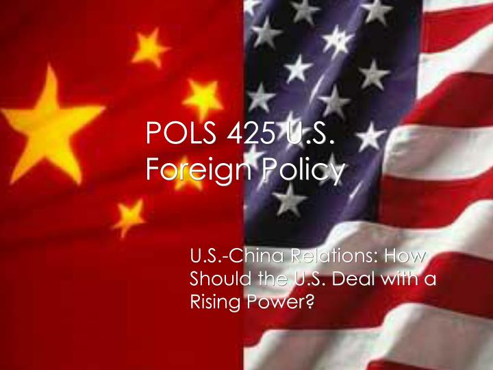 Pols 425 u s foreign policy
