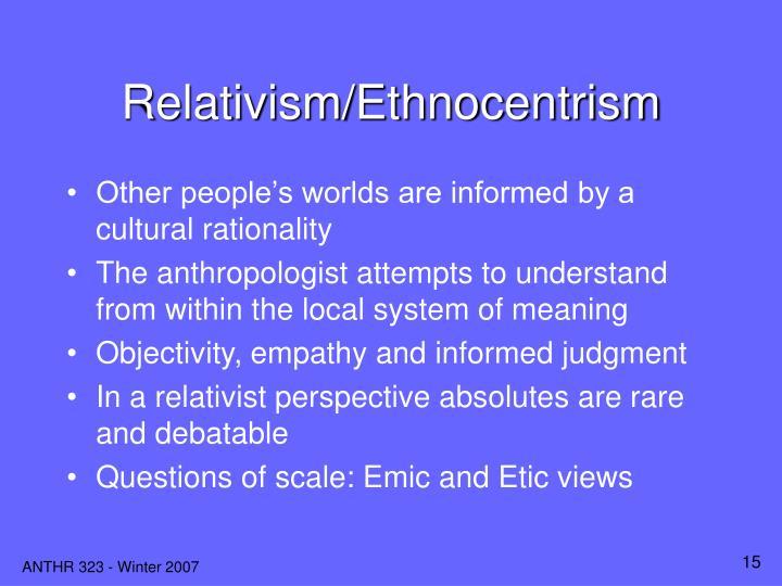 Relativism/Ethnocentrism
