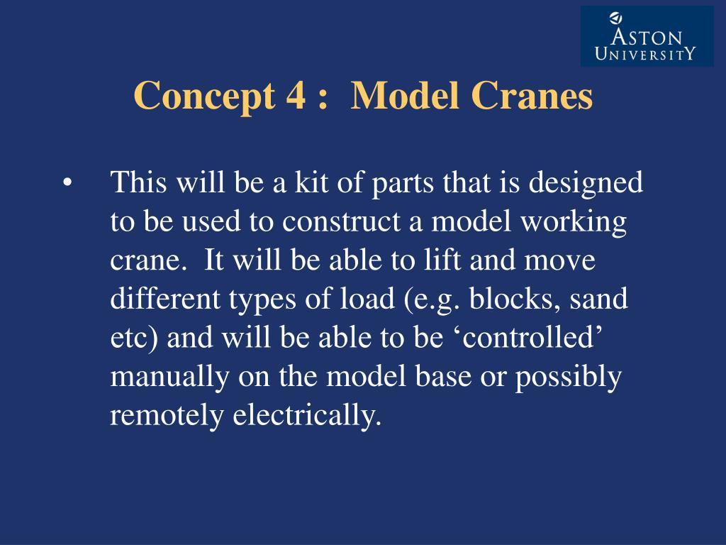 Concept 4 : Model Cranes