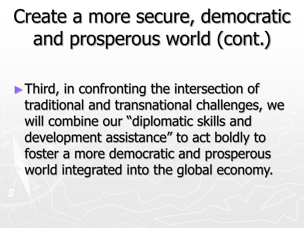 Create a more secure, democratic and prosperous world (cont.)