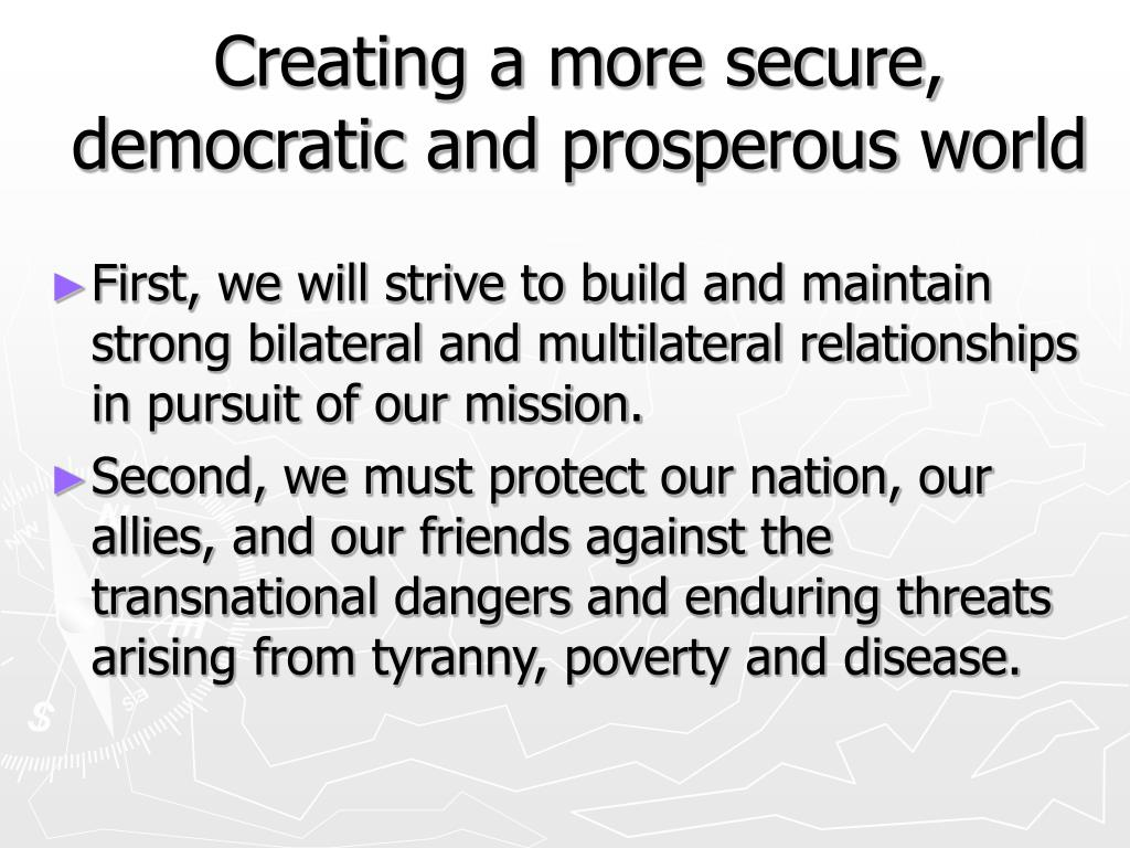Creating a more secure, democratic and prosperous world