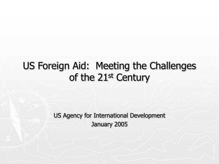 Us foreign aid meeting the challenges of the 21 st century