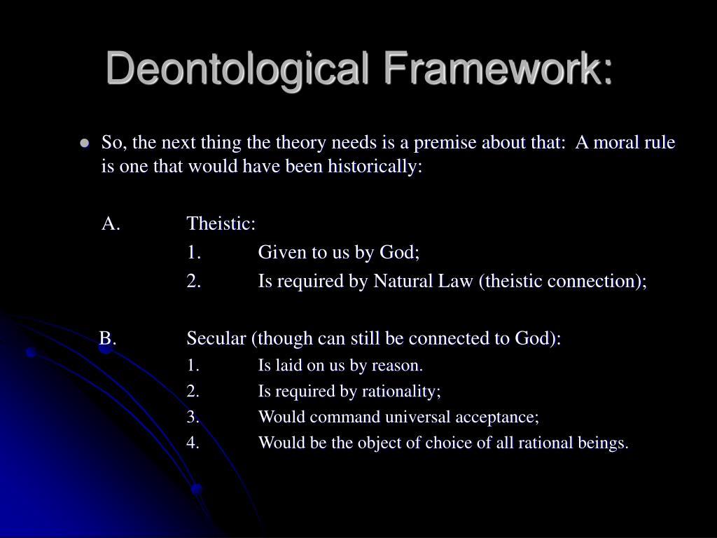Deontological Framework: