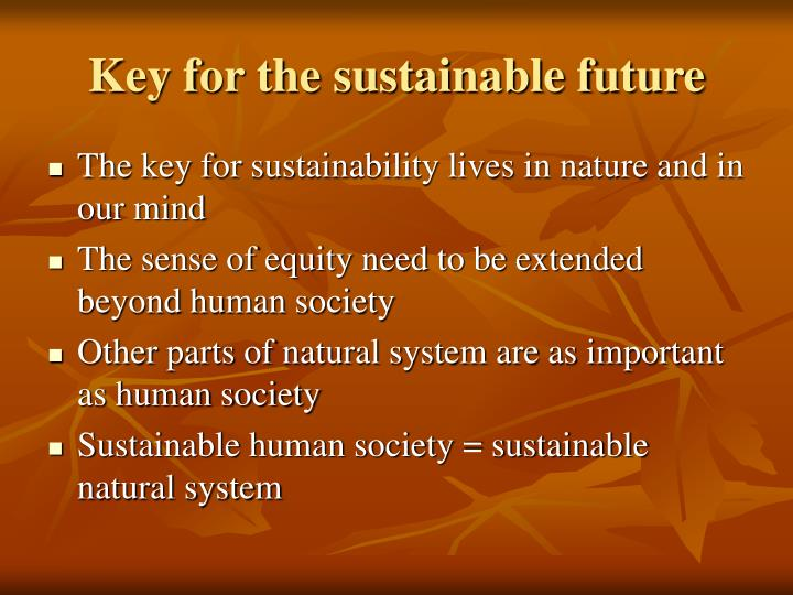 Key for the sustainable future