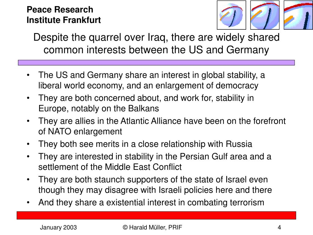 Despite the quarrel over Iraq, there are widely shared common interests between the US and Germany