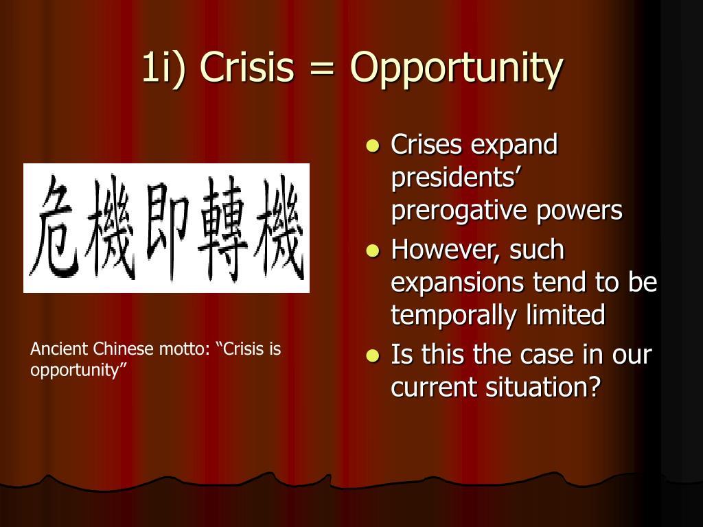 1i) Crisis = Opportunity