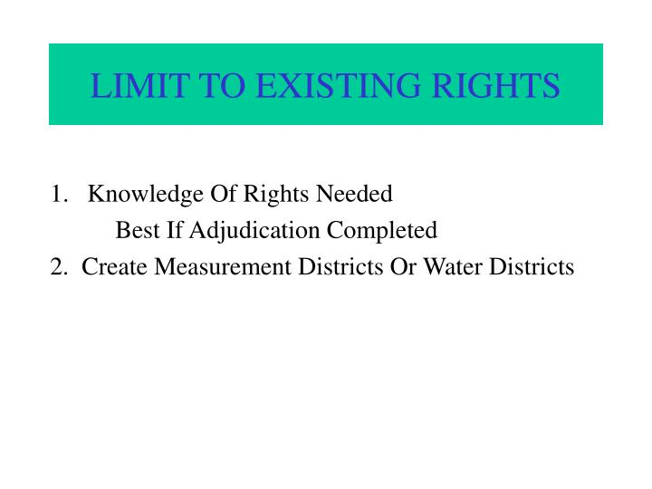 LIMIT TO EXISTING RIGHTS