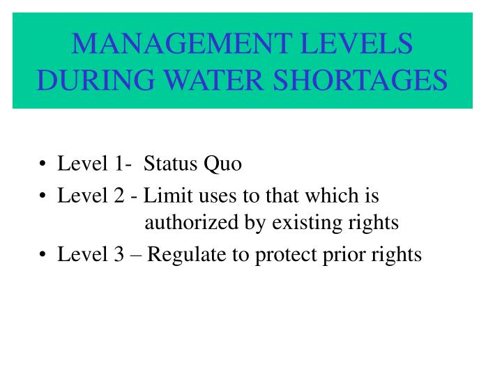 MANAGEMENT LEVELS DURING WATER SHORTAGES