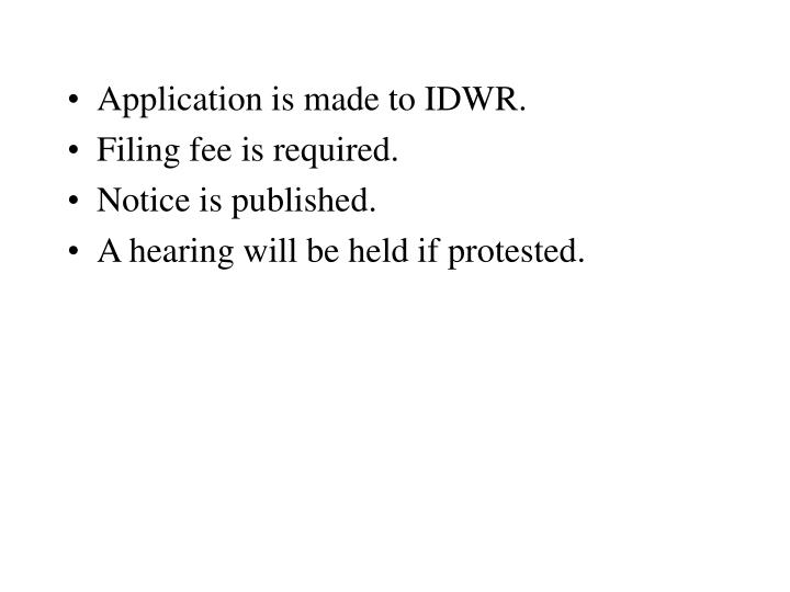 Application is made to IDWR.