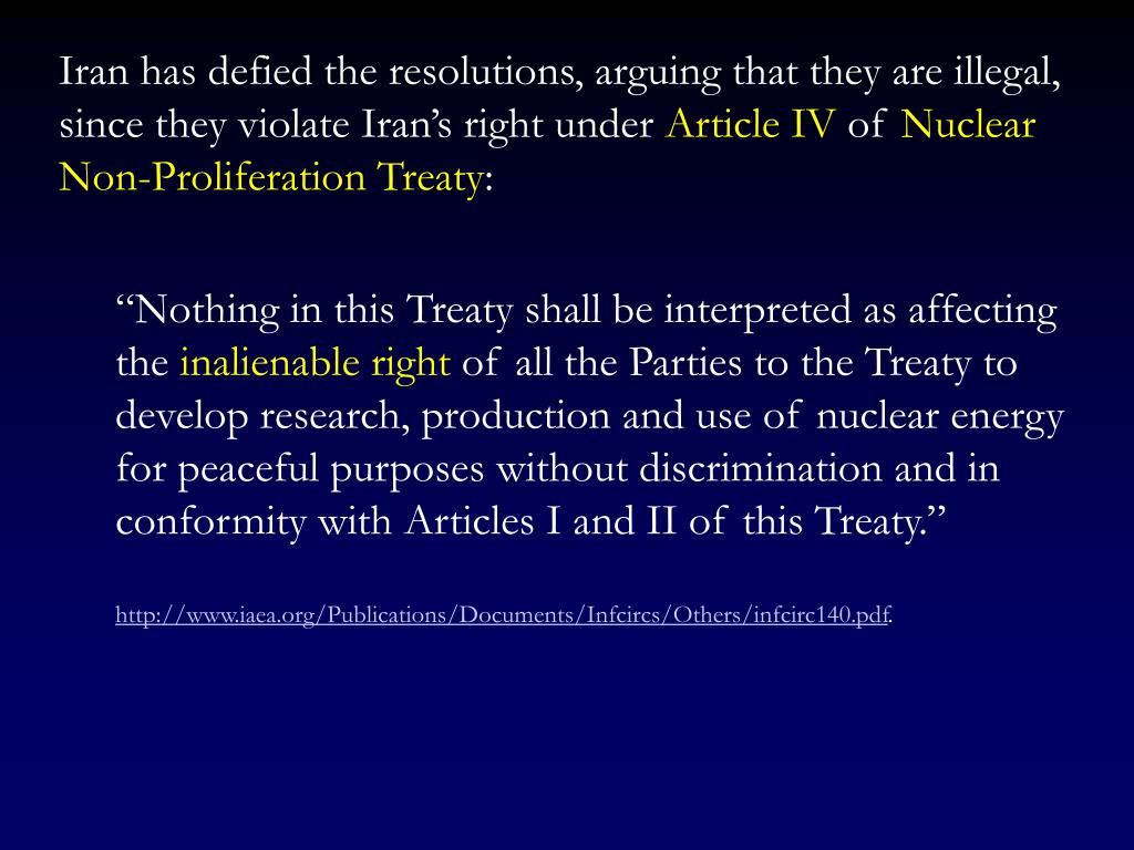 Iran has defied the resolutions, arguing that they are illegal, since they violate Iran's right under