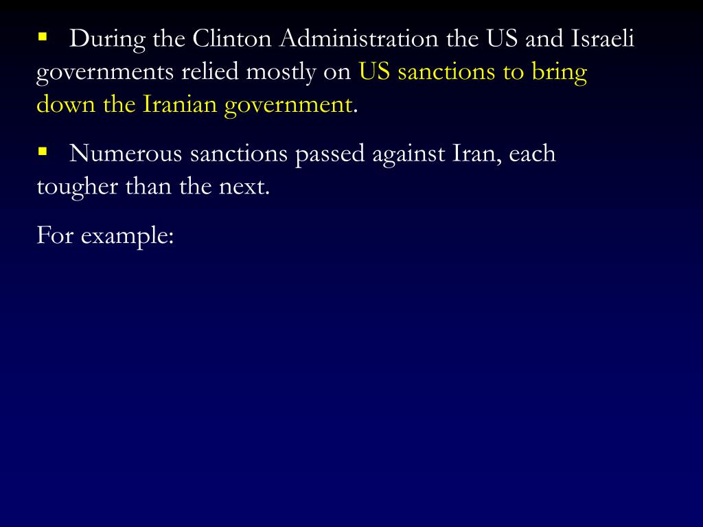 During the Clinton Administration the US and Israeli governments relied mostly on