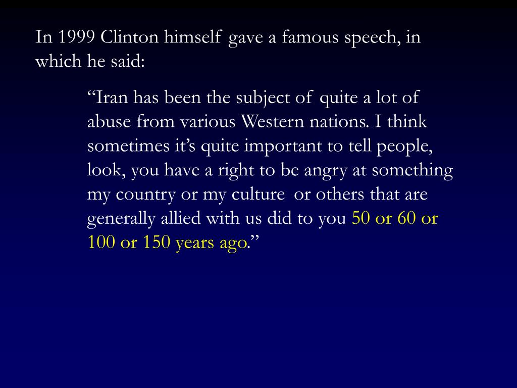 In 1999 Clinton himself gave a famous speech, in which he said: