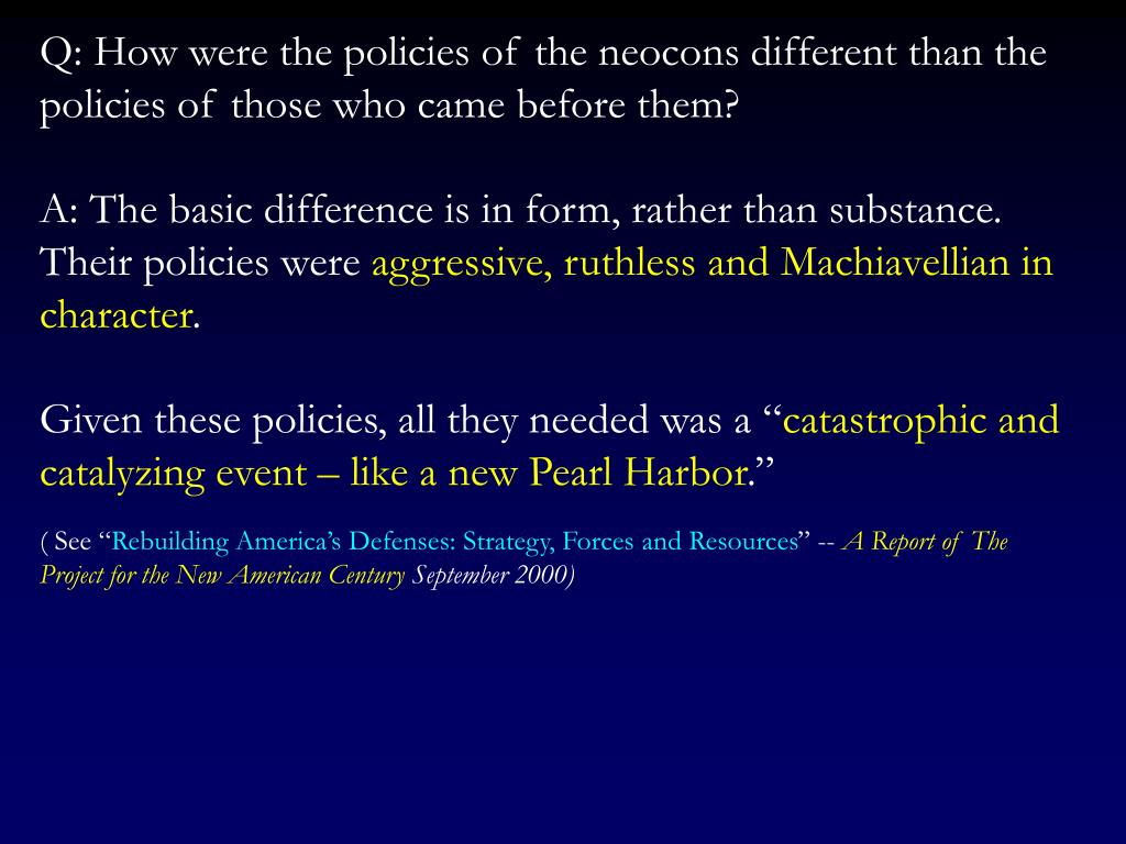Q: How were the policies of the neocons different than the policies of those who came before them?