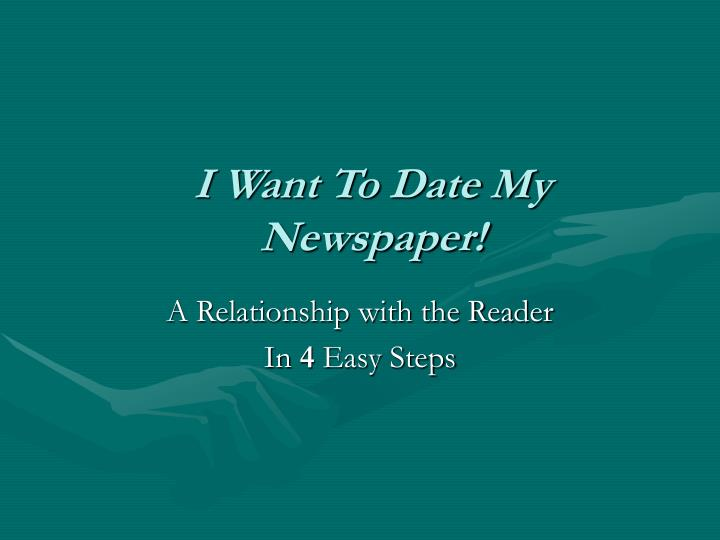 I want to date my newspaper