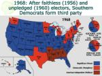 1968 after faithless 1956 and unpledged 1960 electors southern democrats form third party