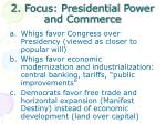 2 focus presidential power and commerce