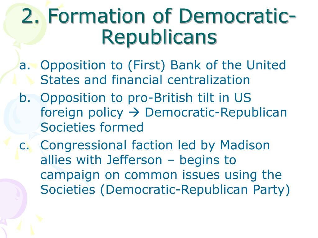 2. Formation of Democratic-Republicans