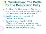 3 termination the battle for the democratic party