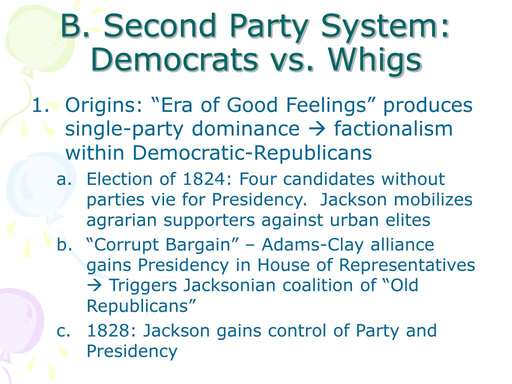 B. Second Party System: Democrats vs. Whigs