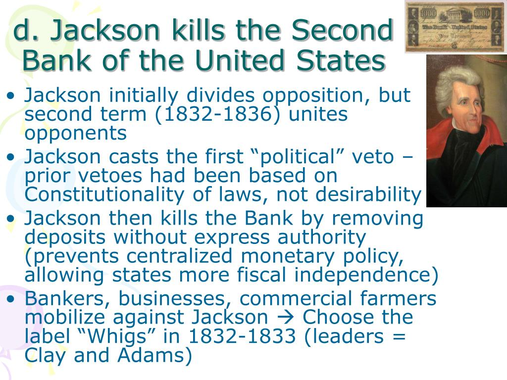 d. Jackson kills the Second Bank of the United States