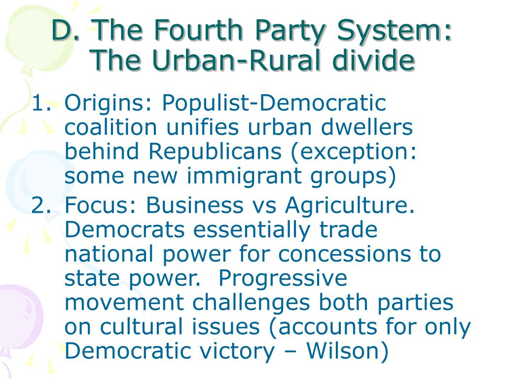 D. The Fourth Party System: The Urban-Rural divide