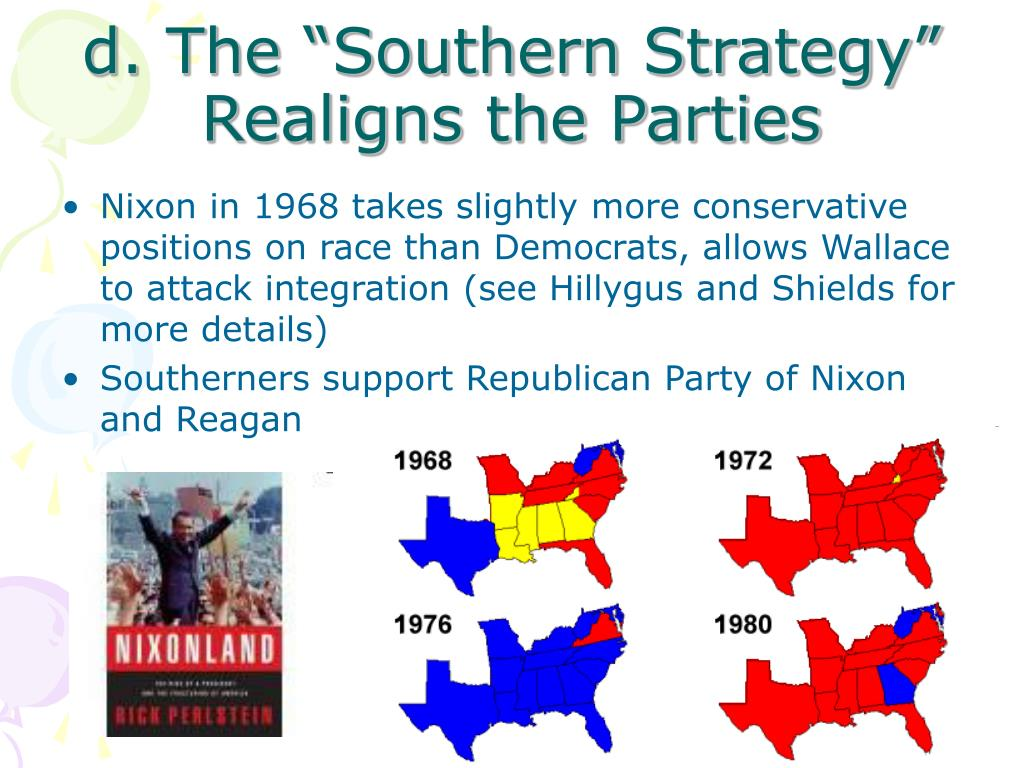 "d. The ""Southern Strategy"" Realigns the Parties"