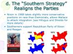 d the southern strategy realigns the parties