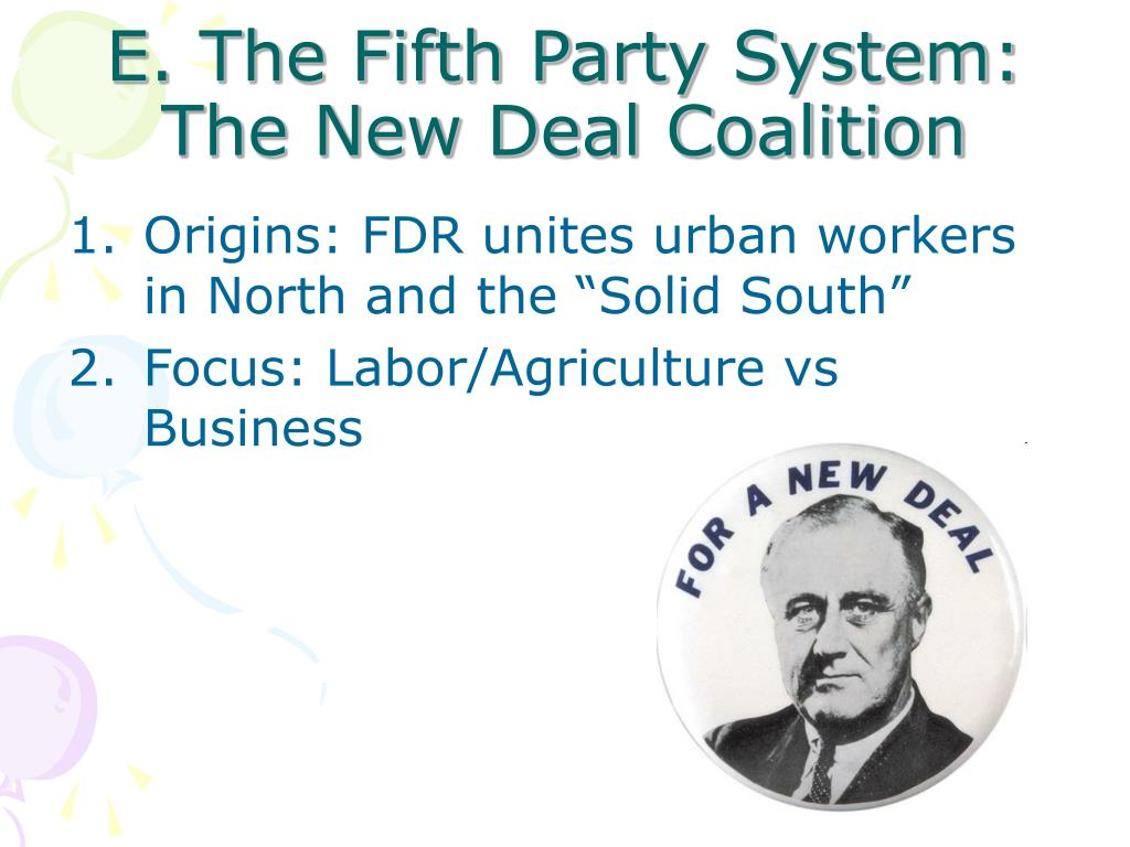 E. The Fifth Party System: The New Deal Coalition